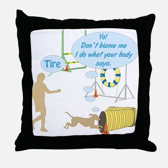 Do What Your Body Says Throw Pillow