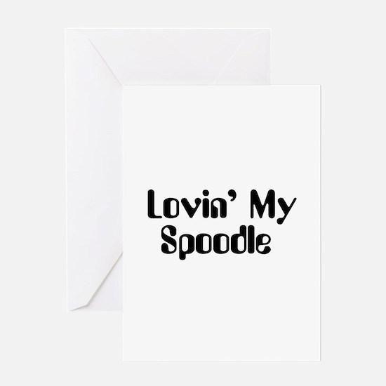 Lovin' My Spoodle Greeting Card