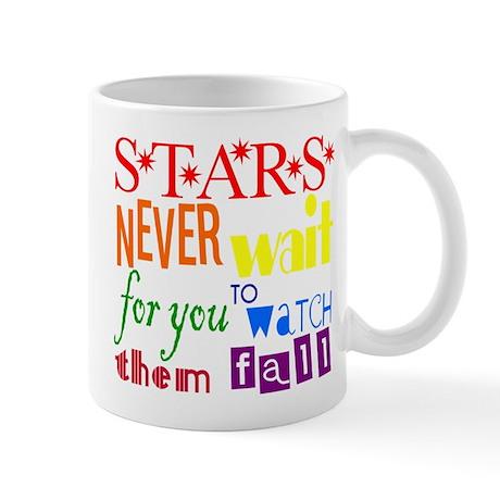Stars Never Wait For You To W Mug