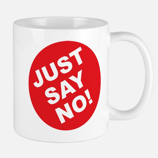 Just Say No! Mug