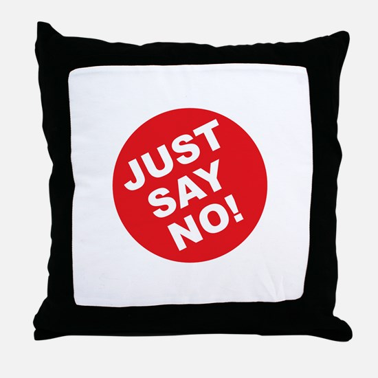 Just Say No! Throw Pillow