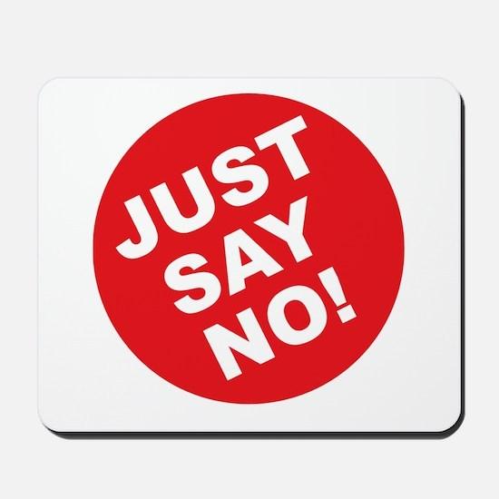 Just Say No! Mousepad