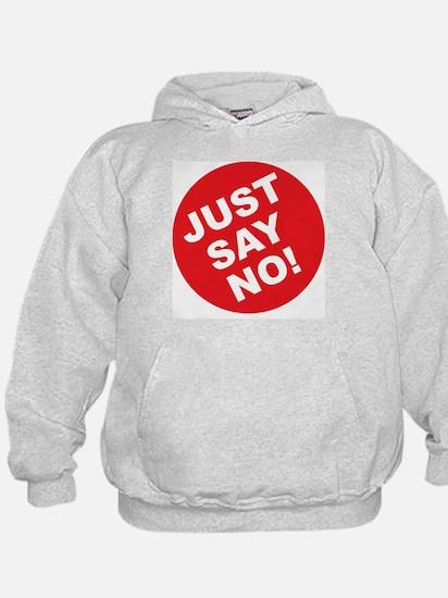 Just Say No! Hoodie