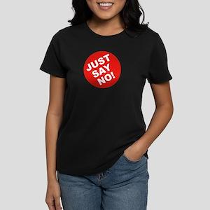 Just Say No! Women's Dark T-Shirt