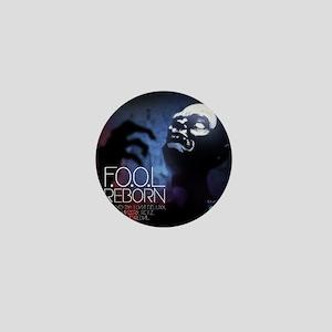 """F.O.O.L """"Reborn"""" Mini Button"""