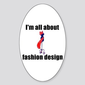 I'm All About Fashion Design! Oval Sticker