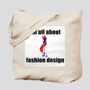 I'm All About Fashion Design! Tote Bag