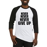 NEVER GIVE UP Baseball Jersey