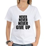 NEVER GIVE UP Women's V-Neck T-Shirt