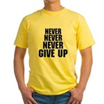 NEVER GIVE UP Yellow T-Shirt