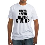 NEVER GIVE UP Fitted T-Shirt