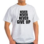 NEVER GIVE UP Light T-Shirt