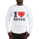 I (Heart) Roger Long Sleeve T-Shirt