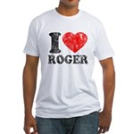 I (Heart) Roger Fitted T-Shirt