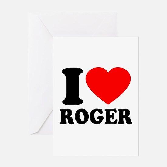 I (Heart) Roger Greeting Card