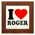 I (Heart) Roger Framed Tile