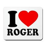 I (Heart) Roger Mousepad
