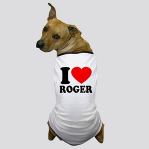 I (Heart) Roger Dog T-Shirt