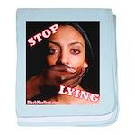 Stop Lying baby blanket