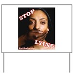Stop Lying Yard Sign