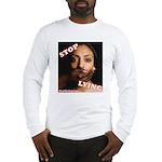 Stop Lying Long Sleeve T-Shirt