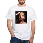 Stop Lying White T-Shirt