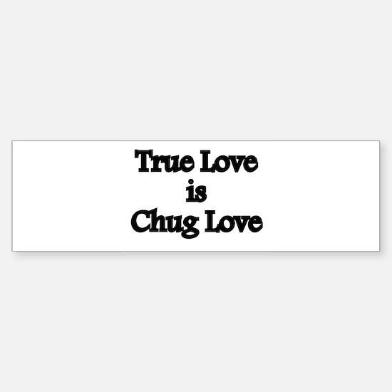 True Love Chug Love Sticker (Bumper)