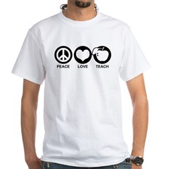 Peace Love Teach White T-Shirt
