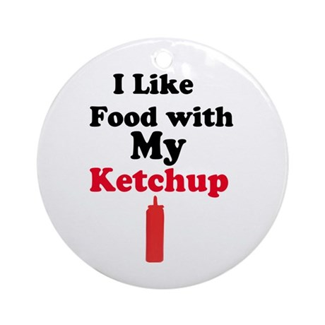 Ketchup Humor 1 Ornament (Round)