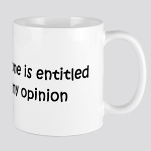 Everyone is entitled to my op Mug