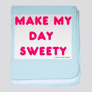 Make my day sweety baby blanket