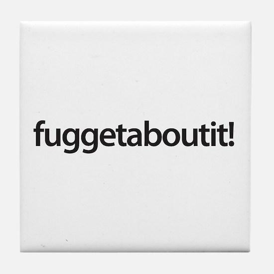 wise guy - fuggetaboutiti! Tile Coaster