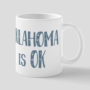 Oklahoma is OK Mugs
