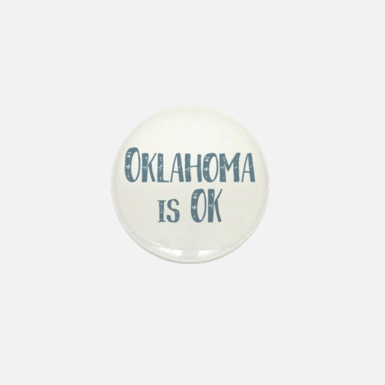 Oklahoma is OK Mini Button