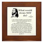 What Would Jesus NOT Do? Framed Tile