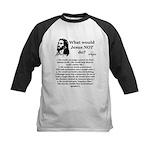 What Would Jesus NOT Do? Kids Baseball Jersey