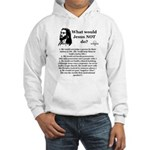 What Would Jesus NOT Do? Hooded Sweatshirt