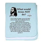 What Would Jesus NOT Do? baby blanket
