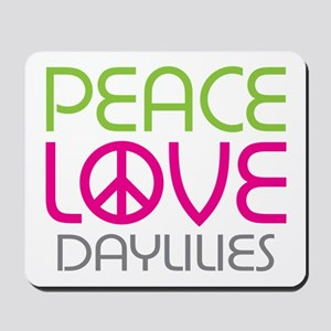 Peace Love Daylilies Mousepad