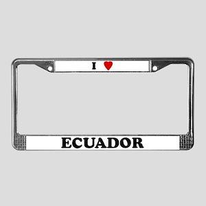 I Love Ecuador License Plate Frame