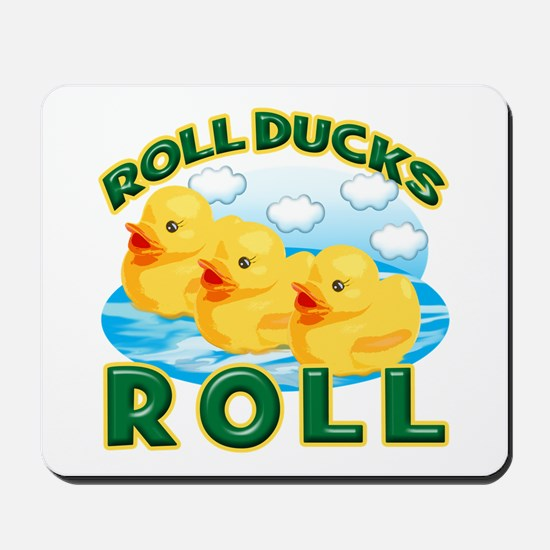 Roll Ducks Roll Mousepad