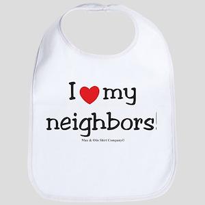 I Love my neighbors! Bib