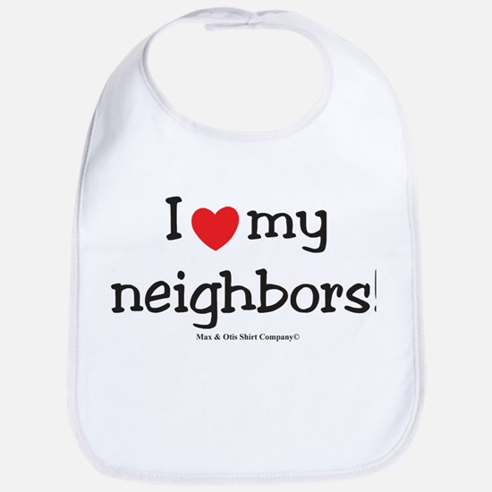 I Love my neighbors! Bib