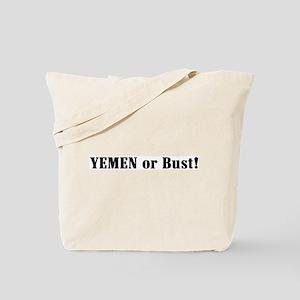 Yemen or Bust! Tote Bag