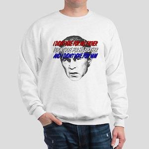 I didn't vote Bush Sweatshirt