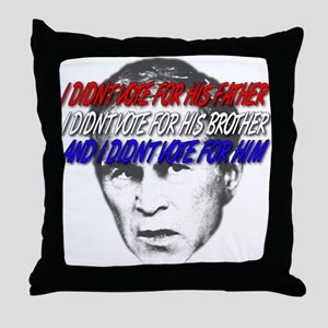 I didn't vote Bush Throw Pillow