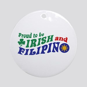 Proud to be Irish and Filipino Ornament (Round)