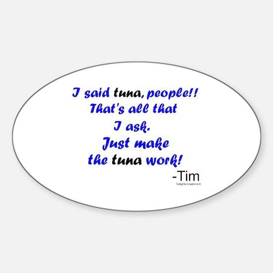 Make Tuna Work Sticker (Oval)