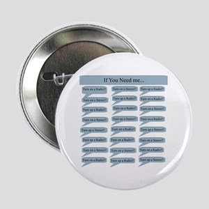 """If You Need Me 2.25"""" Button"""