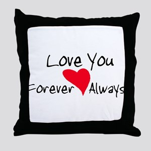 Love You Forever and Always Throw Pillow